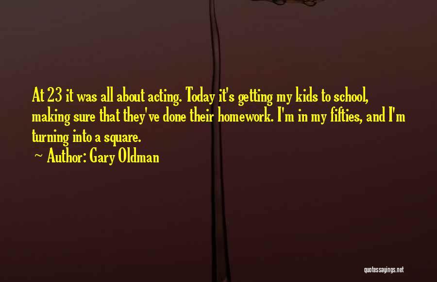 Gary Oldman Quotes 2026396