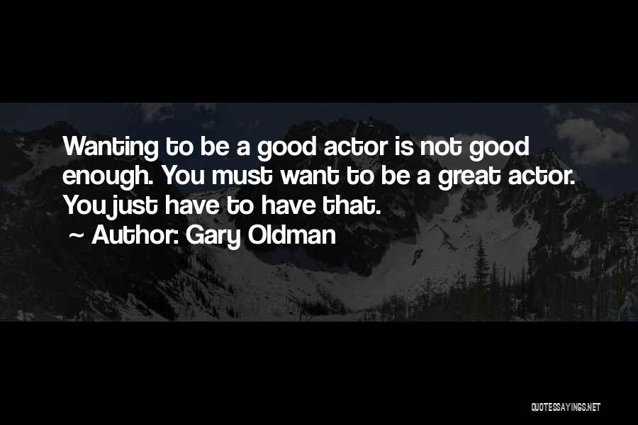 Gary Oldman Quotes 2177287