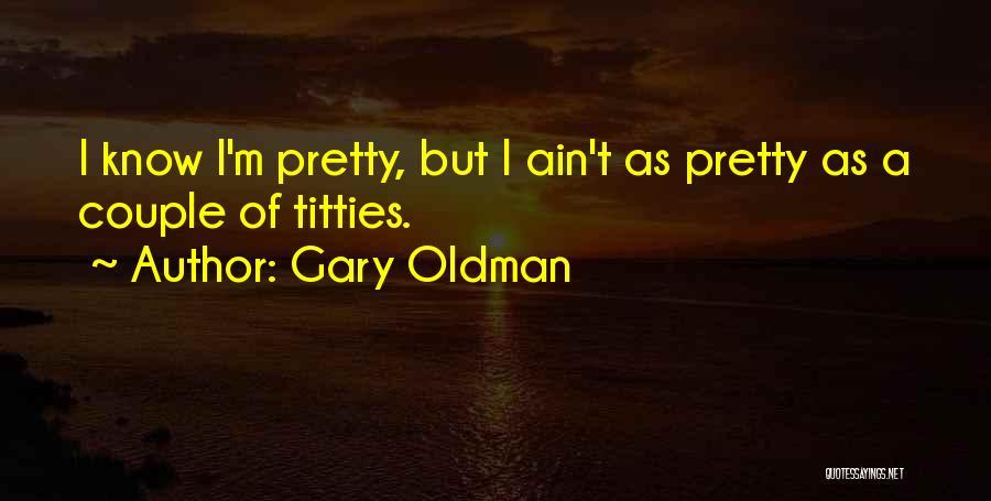 Gary Oldman Quotes 2245016