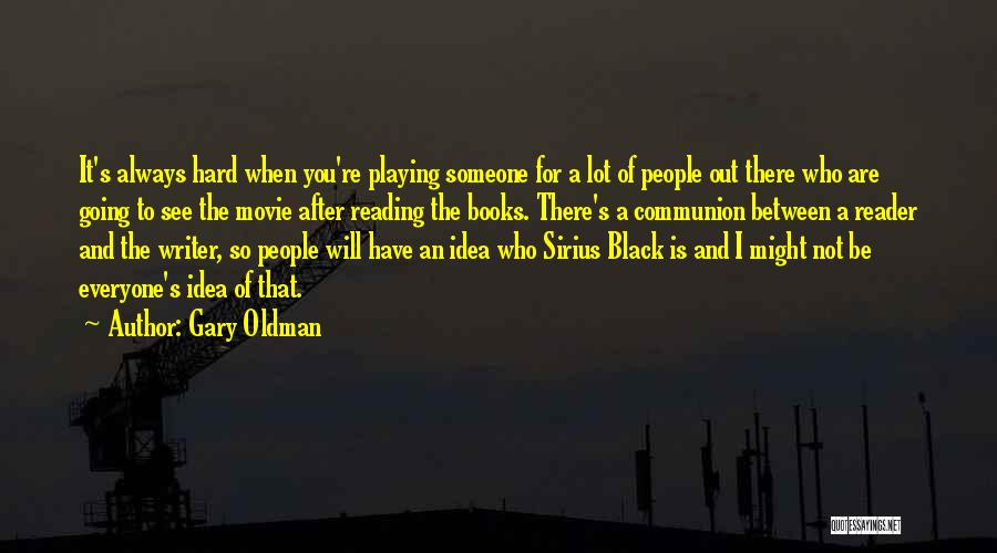 Gary Oldman Quotes 2253514