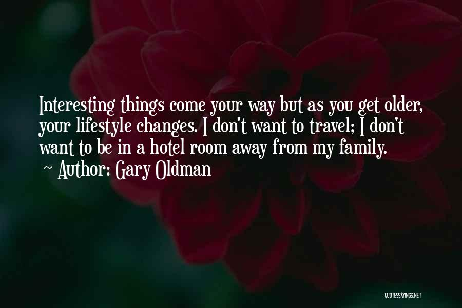 Gary Oldman Quotes 341627