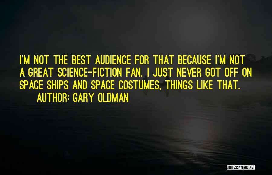 Gary Oldman Quotes 608556