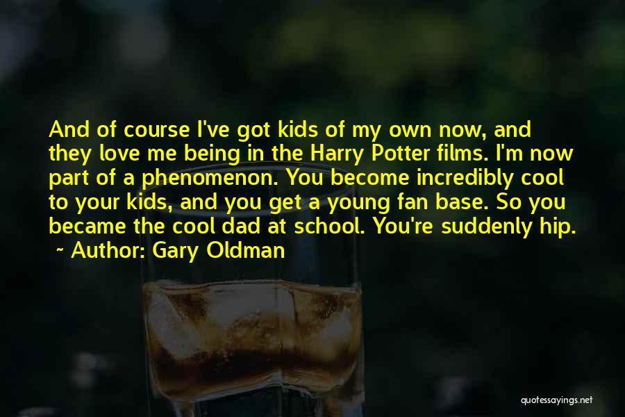 Gary Oldman Quotes 811856