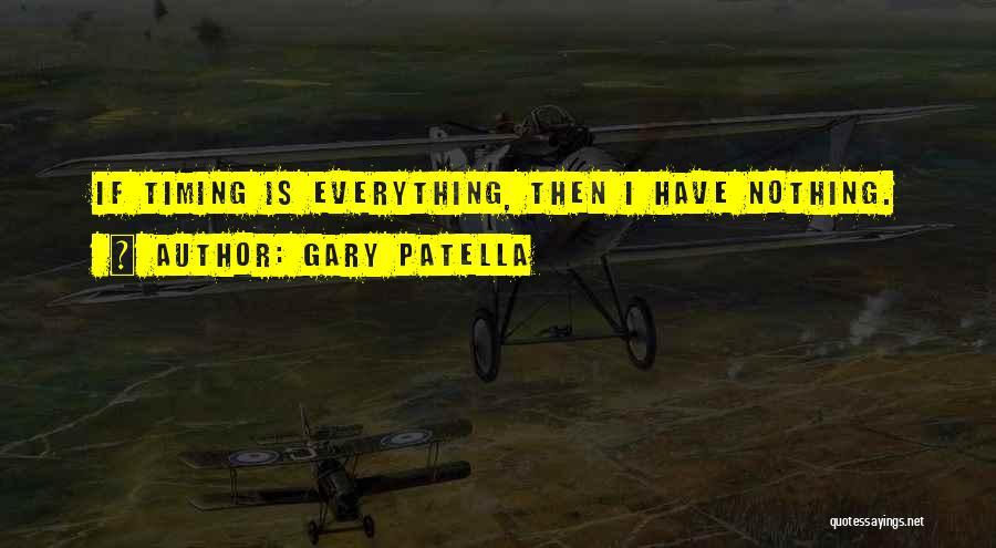 Gary Patella Quotes 1548501