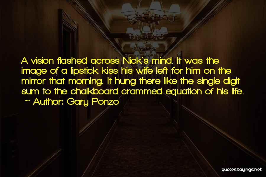 Gary Ponzo Quotes 1045606