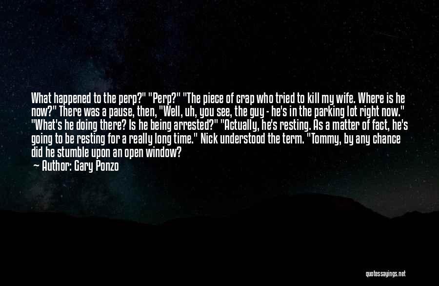Gary Ponzo Quotes 690355