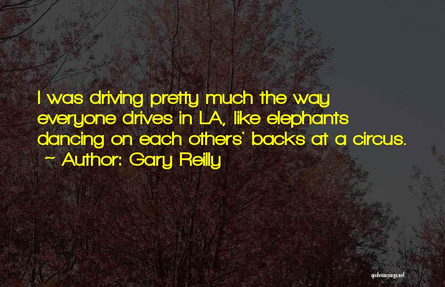 Gary Reilly Quotes 1101596