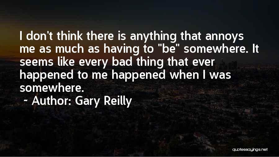 Gary Reilly Quotes 1224557