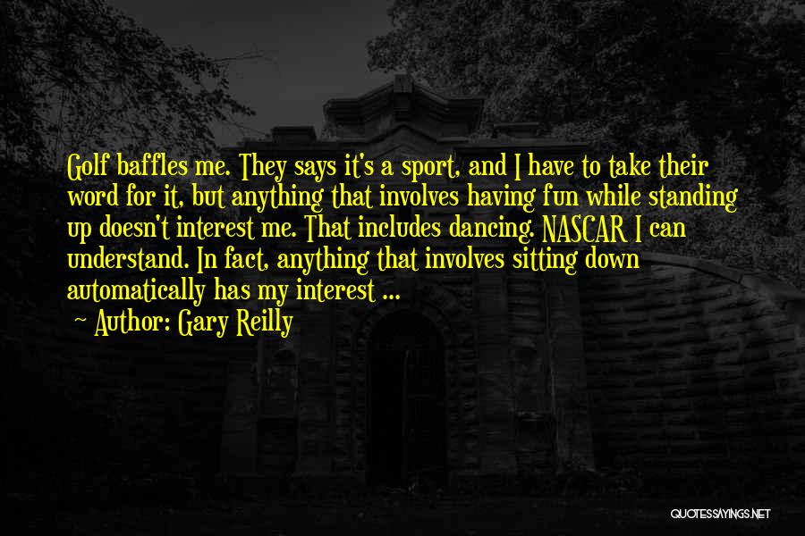 Gary Reilly Quotes 1743866