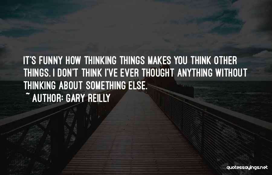 Gary Reilly Quotes 2109153
