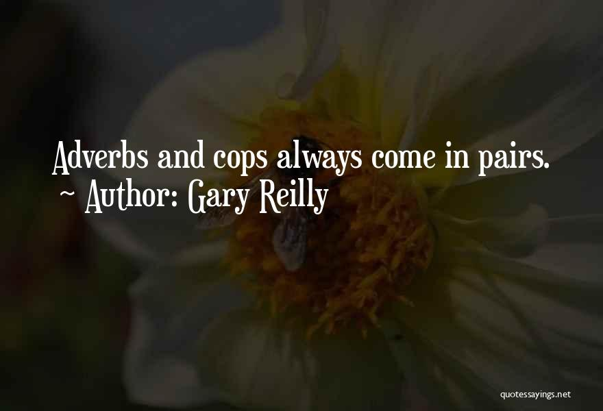 Gary Reilly Quotes 693829