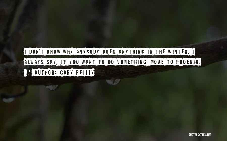 Gary Reilly Quotes 704829