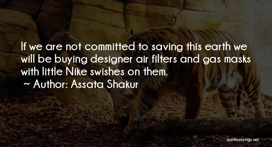 Gas Masks Quotes By Assata Shakur