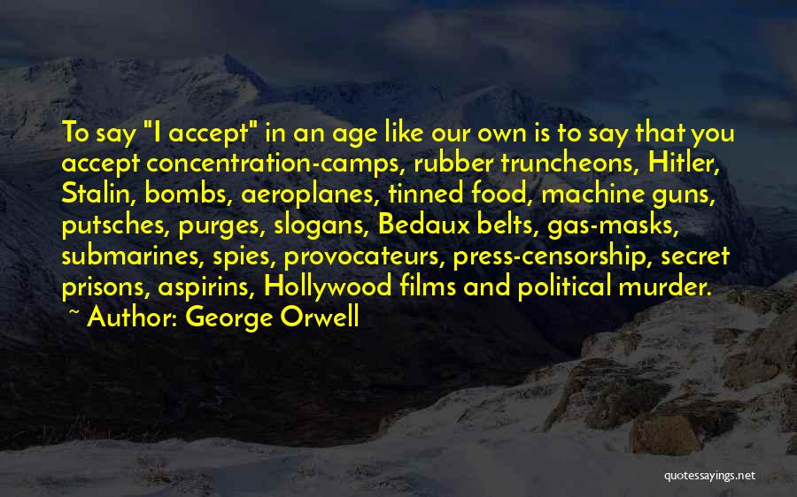 Gas Masks Quotes By George Orwell