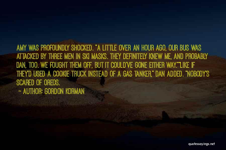 Gas Masks Quotes By Gordon Korman