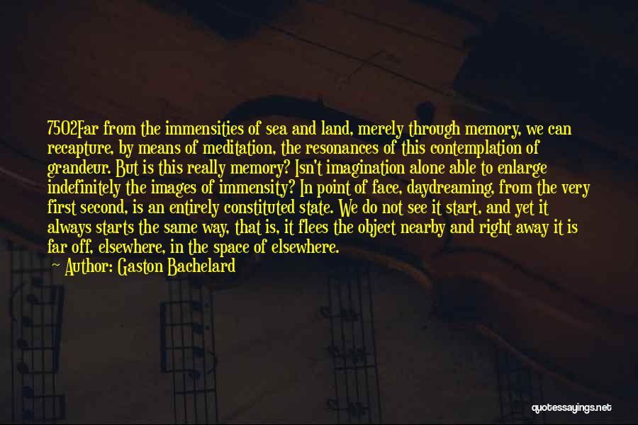 Gaston Means Quotes By Gaston Bachelard