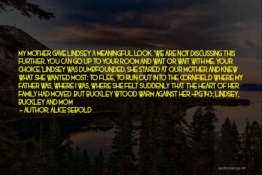 Gave My Heart Quotes By Alice Sebold