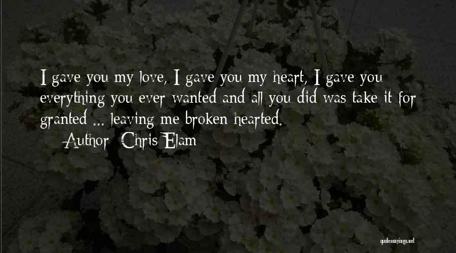 Gave My Heart Quotes By Chris Elam