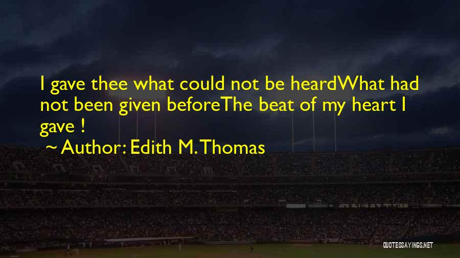 Gave My Heart Quotes By Edith M. Thomas