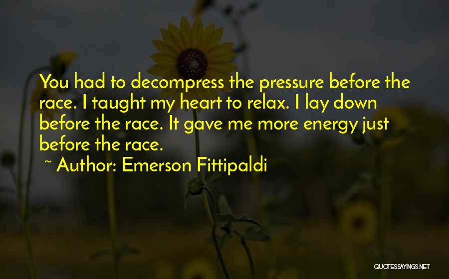 Gave My Heart Quotes By Emerson Fittipaldi