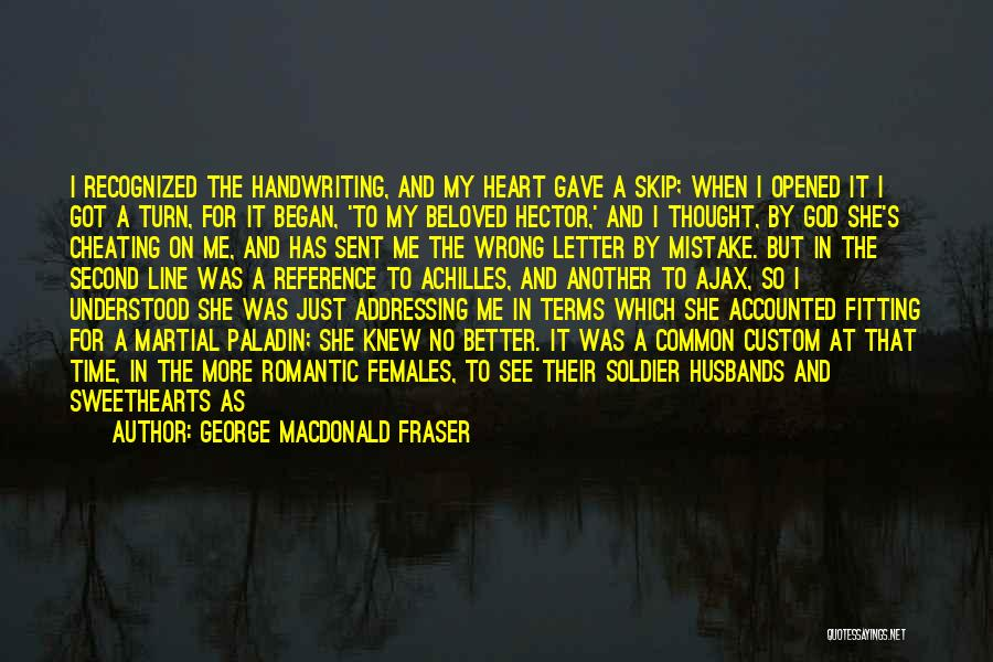 Gave My Heart Quotes By George MacDonald Fraser