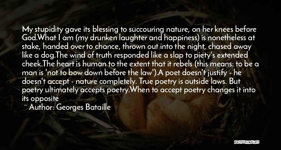 Gave My Heart Quotes By Georges Bataille