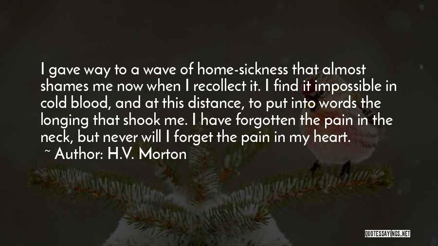 Gave My Heart Quotes By H.V. Morton