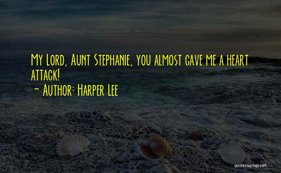 Gave My Heart Quotes By Harper Lee