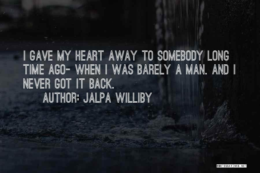 Gave My Heart Quotes By Jalpa Williby