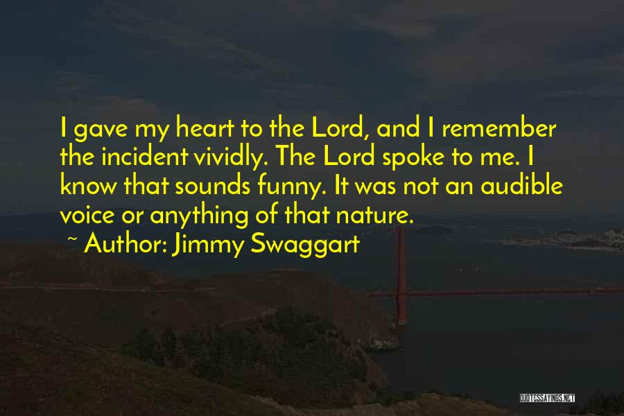 Gave My Heart Quotes By Jimmy Swaggart