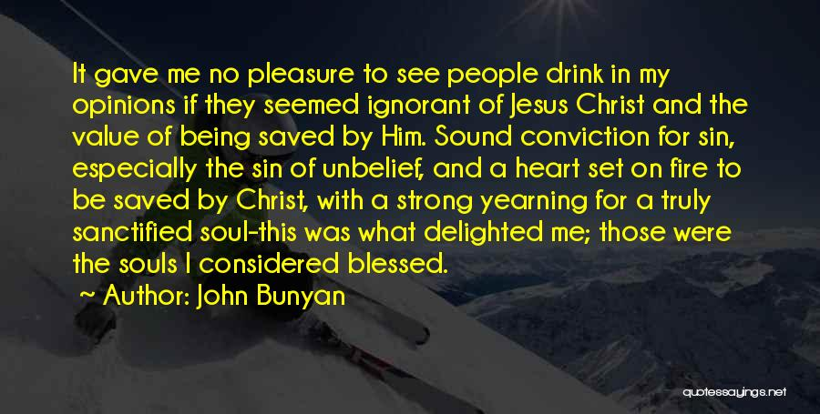 Gave My Heart Quotes By John Bunyan