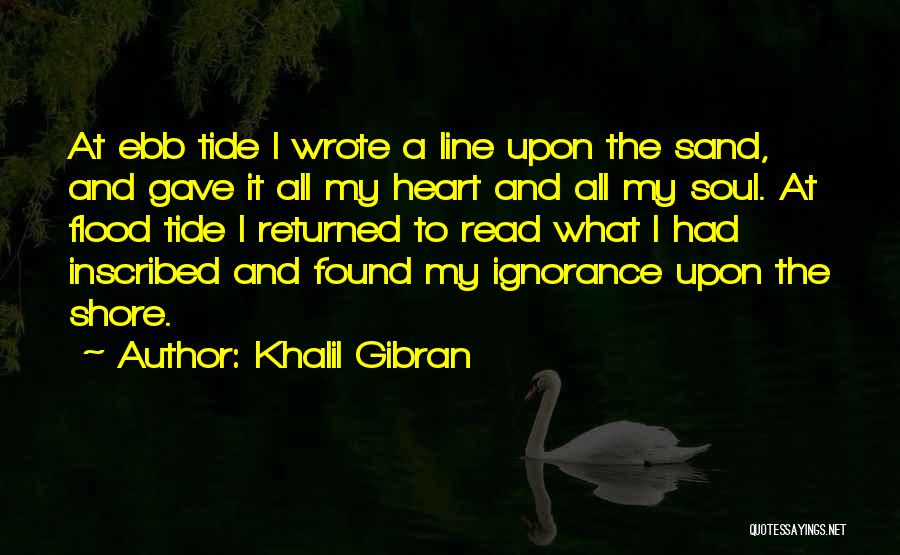Gave My Heart Quotes By Khalil Gibran