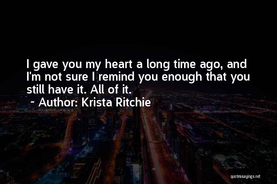 Gave My Heart Quotes By Krista Ritchie