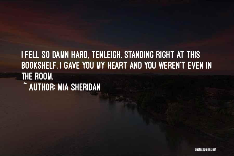 Gave My Heart Quotes By Mia Sheridan
