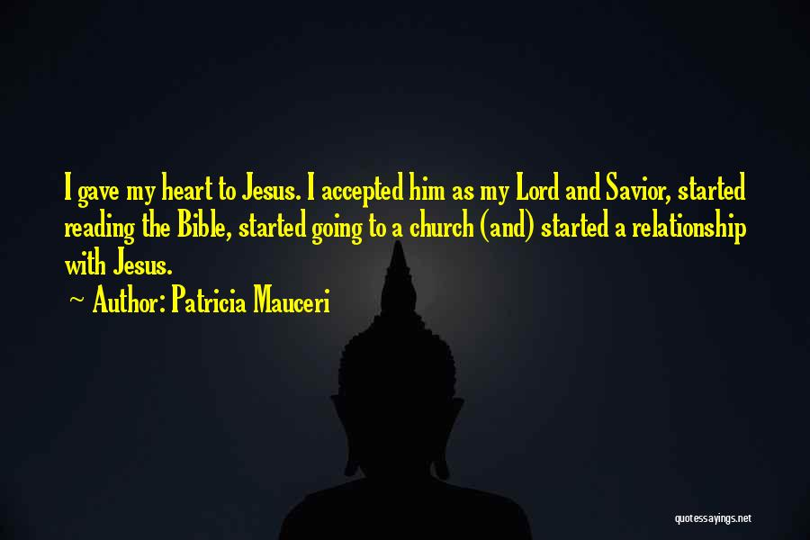 Gave My Heart Quotes By Patricia Mauceri