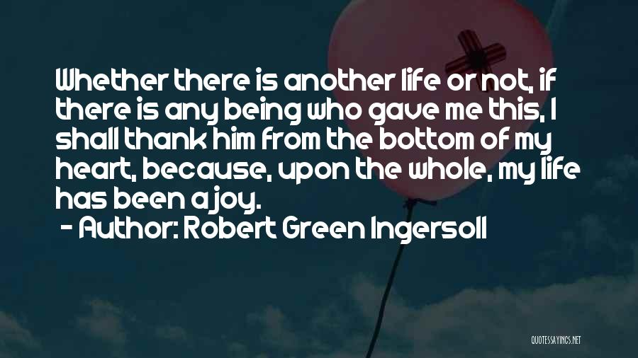 Gave My Heart Quotes By Robert Green Ingersoll