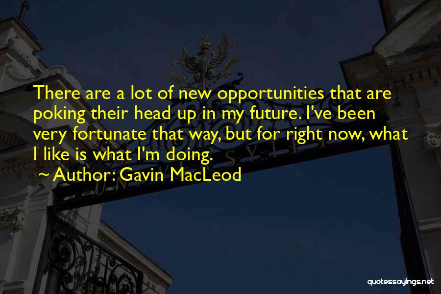 Gavin MacLeod Quotes 768015