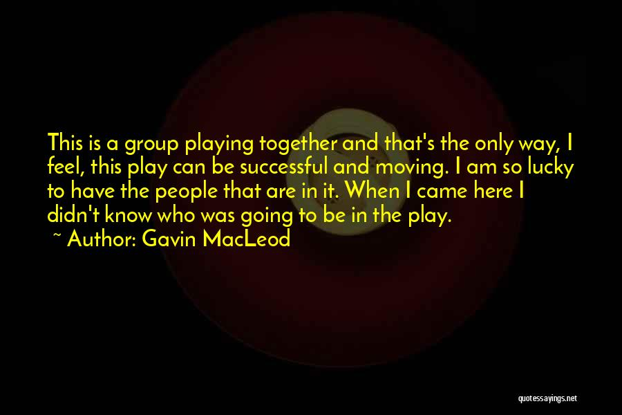 Gavin MacLeod Quotes 96267
