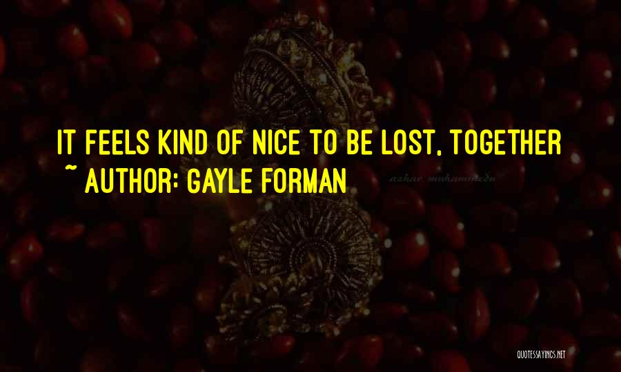 Gayle Forman Quotes 1492048