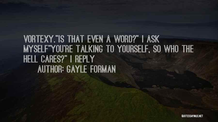 Gayle Forman Quotes 1676333