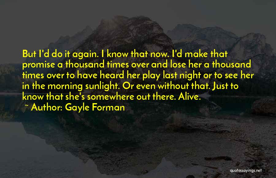 Gayle Forman Quotes 717420