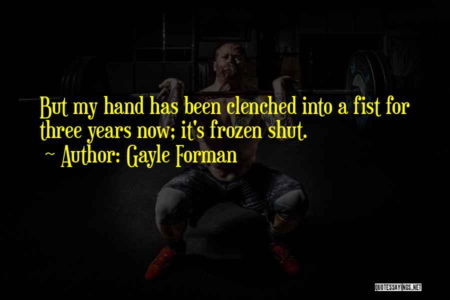 Gayle Forman Quotes 932520