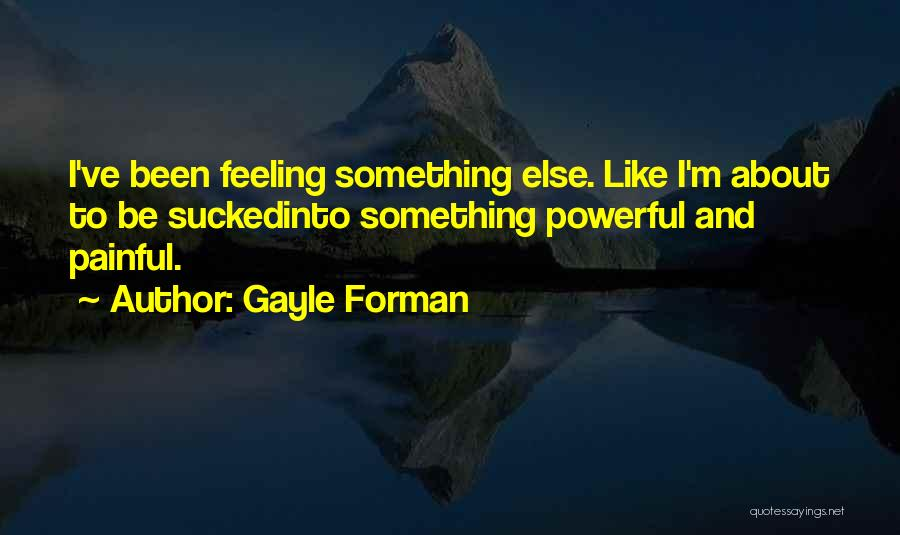 Gayle Forman Quotes 968166