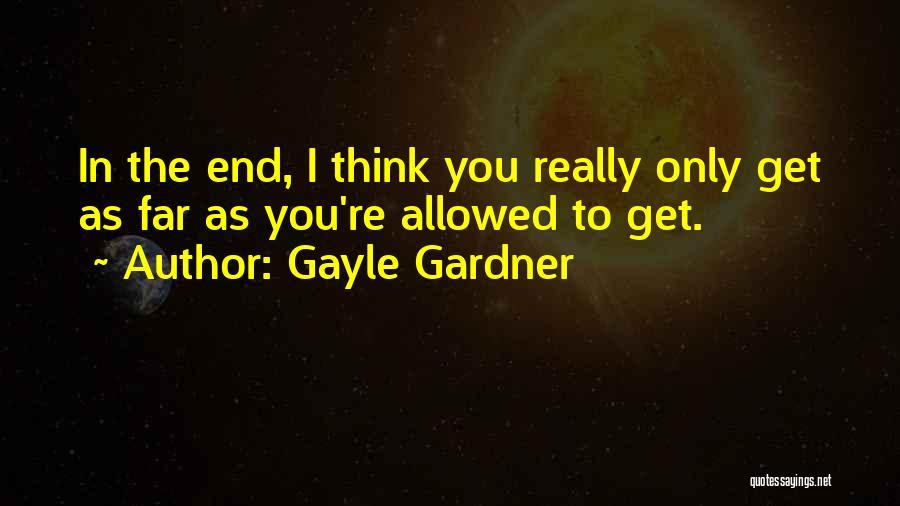 Gayle Gardner Quotes 851782