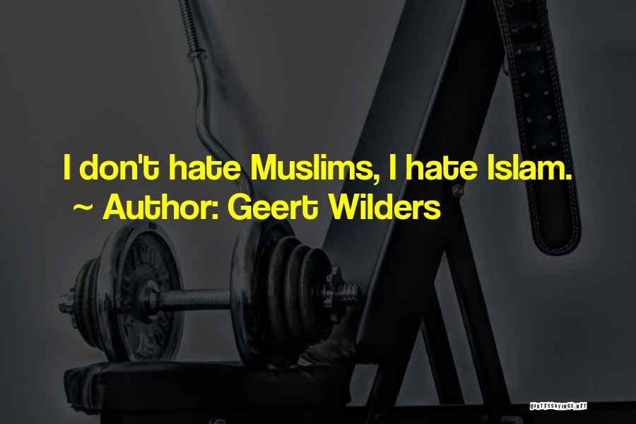 Geert Wilders Quotes 1254464
