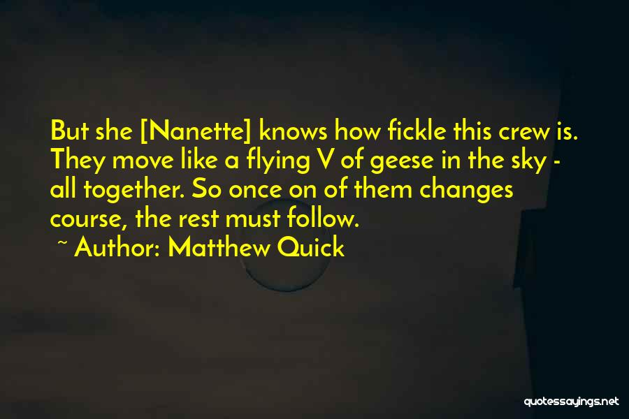 Geese Flying Quotes By Matthew Quick