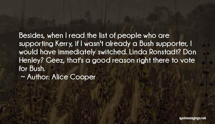 Geez Quotes By Alice Cooper