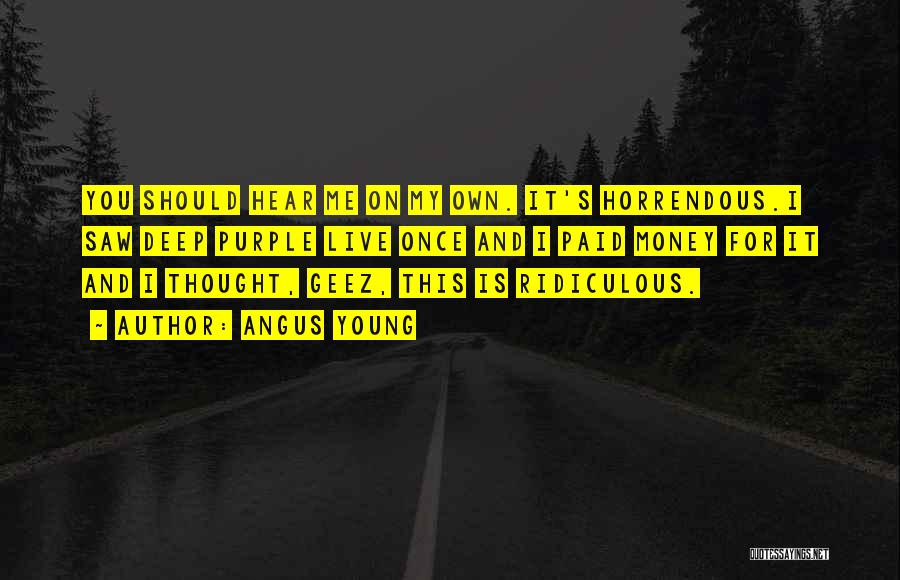 Geez Quotes By Angus Young