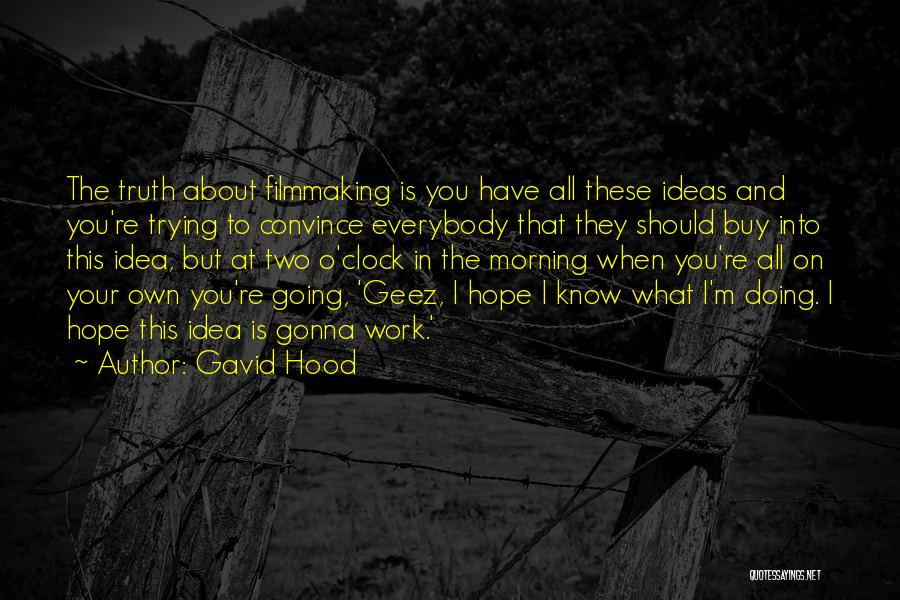 Geez Quotes By Gavid Hood