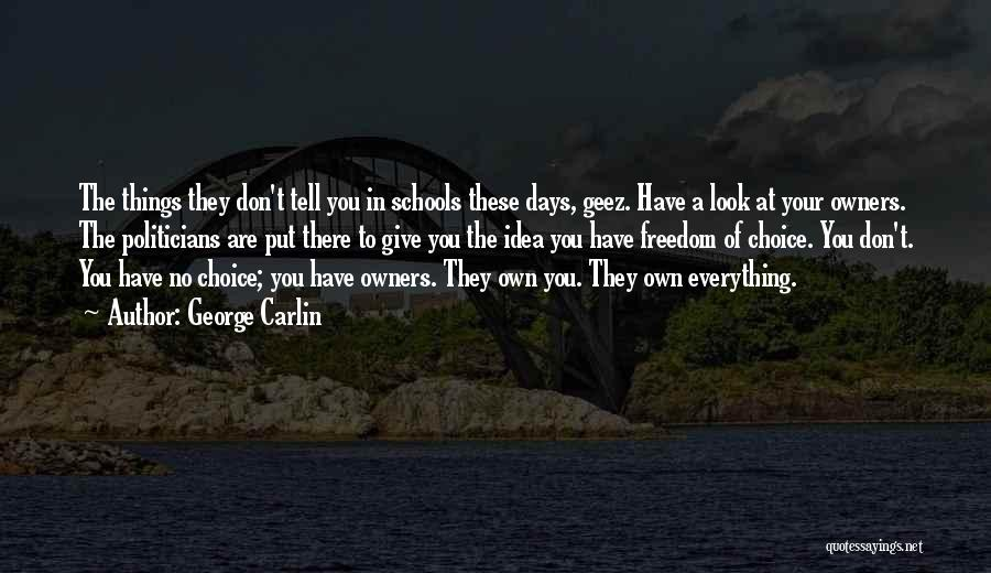 Geez Quotes By George Carlin